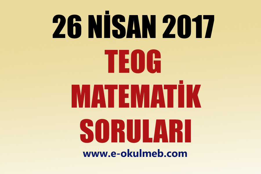 26 nisan 2017 teog matematik soruları