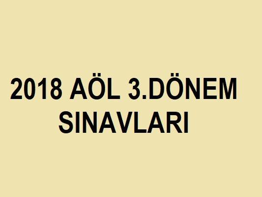 2018 AÖL 3.Dönem Sınavı
