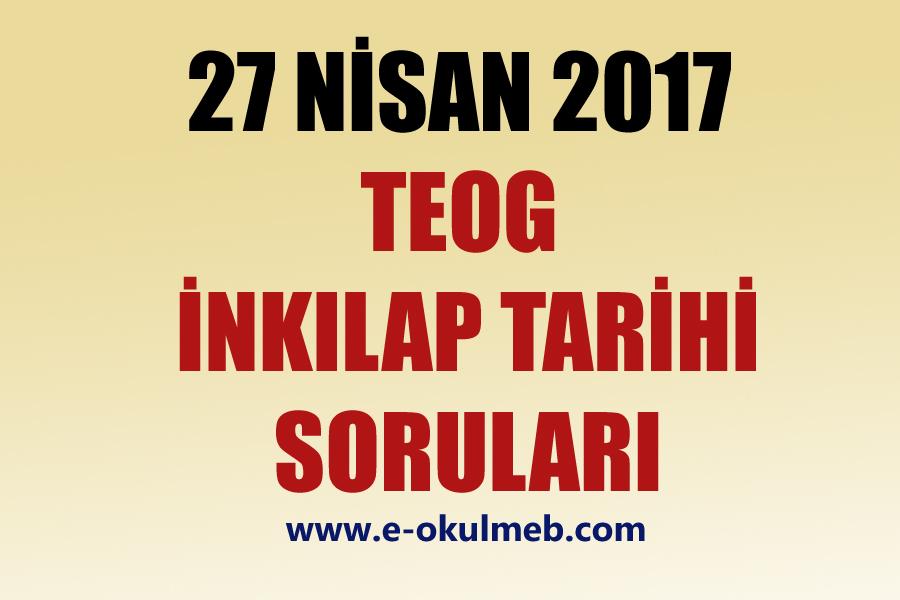 27 nisan 2017 teog inkılap tarihi soruları