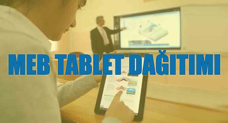 meb ortaokul tablet ne zaman dağıtılacak