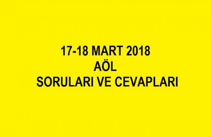 17-18 mart 2018 aöl soruları ve cevapları