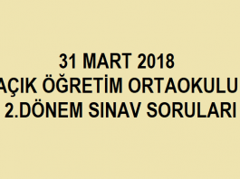 31 Mart 2018 Açık Öğretim Ortaokulu 2.dönem sınav soruları cevapları