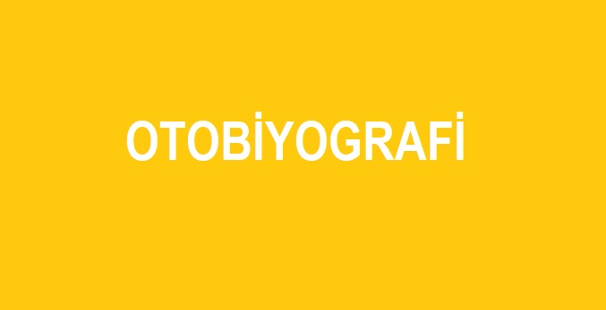 Otobiyografi Nedir Otobiyografi örneği Kısa E Okul Veli öğrenci Giriş
