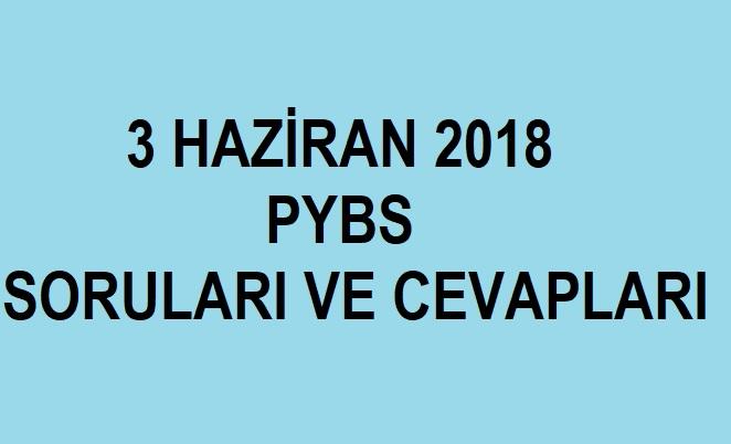 3 haziran 2018 pybs bursluluk sınavı soruları ve cevapları