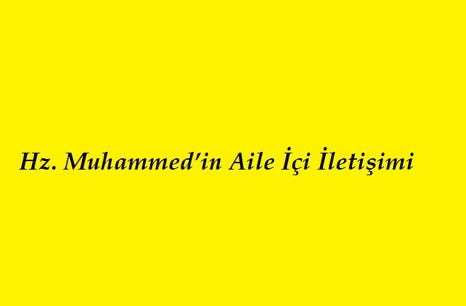 Hz. Muhammed'in Aile İçi İletişimine örnekler